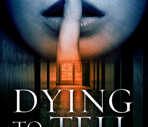 Dying To Tell